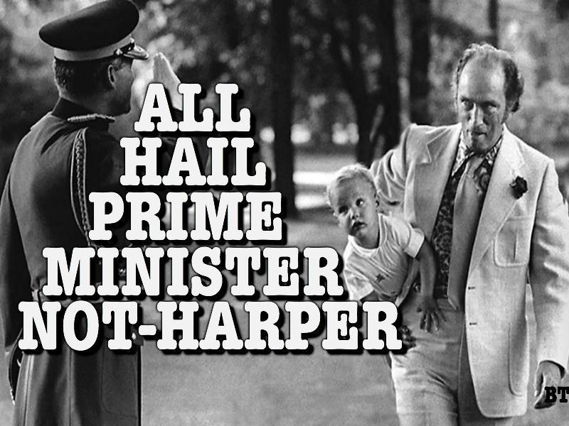 Prime Minister Not Harper